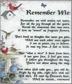 Remember Me. life quotes life sad death in memory poems Letter From Heaven, Messages From Heaven, Grief Poems, Heaven Quotes, Heaven Poems, Funeral Poems, Grieving Quotes, Miss You Mom, My Champion