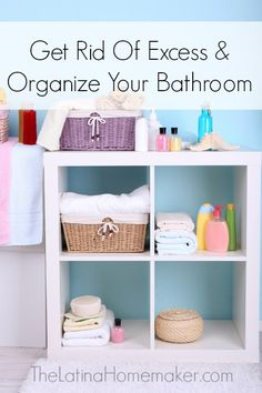 Get Rid of Excess and Organize Your Home Bathroom. Simple tips to help you control the clutter and organize your bathroom space.