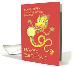Born in 1964, Chinese Year of the Dragon Birthday Card: up to $3.50 - http://www.greetingcarduniverse.com/chinese-zodiac-specific-birthday-cards/year-of-the-dragon/born-in-1964-chinese-year-930088?gcu=43752923941