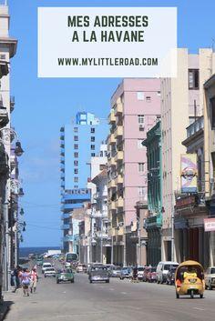 Toutes mes bonnes adresses pour partir à la découverte des différents quartiers de la Havane : habana vieja, centro habana et vedado