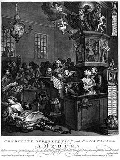"""Credulity, Superstition, and Fanaticism"" (1761), William Hogarth / / Yet another satirical engraving by our beloved Hogarth, this one shows the idiocy of blindly following a religion when the fact that it is bluntly maiming everything around you is right under your nose."