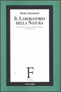 Prezzi e Sconti: Il #laboratorio della natura. paesaggio  ad Euro 35.00 in #Ibs #Libri