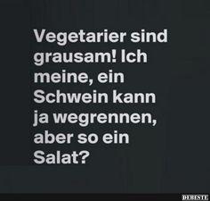 Vegetarier sind grausam! Ich meine, ein Schwein.. | Lustige Bilder, Sprüche, Witze, echt lustig