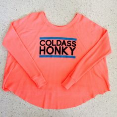 A personal favorite from my Etsy shop https://www.etsy.com/listing/200154401/super-rad-cold-ass-honkey-neon-pink-free