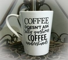 Coffee Cup - Coffee Quote Mug - Funny Quote - Funny Statement Mug - Coffee Mug - Coffee Understands Mug - Quote Cup - Inspirational Mug by GypsyJunkClothing on Etsy #etsy #funnymugs #coffee #quotecups