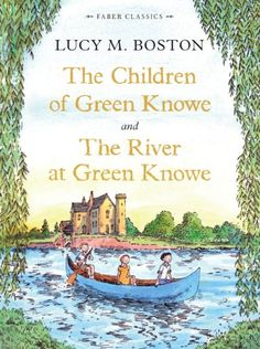 The Children of Green Knowe Collection (Faber Children's Classics Book) Lucy M. Boston: