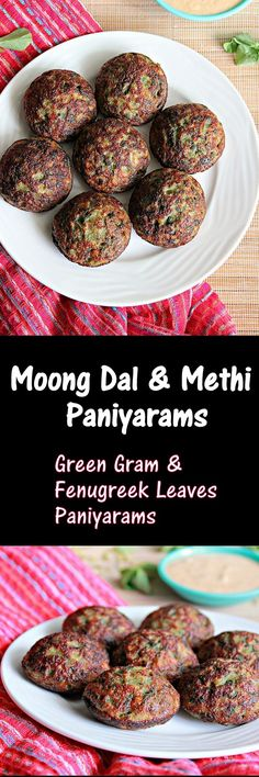 Moong Dal & Fenugreek Leaves Paniyarams, healthy and filling..