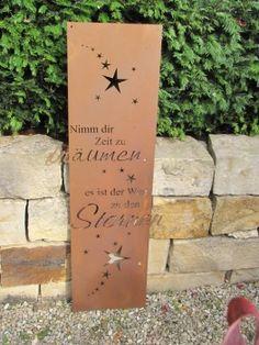 """Edelrost Gedichttafel """"Weg zu den Sternen""""  Die Tafel ist aufwändig gestaltet, mit vielen Sternen und Buchstaben, die aus der Tafel ragen.  Die Spruchtafel ist ein Hingucker in jedem Garten und zieht gerade in Vorgärten die Blicke auf sich.  Spruch auf der Tafel lautet:  """"Nimm dir Zeit zu träumen, es ist der Weg zu den Sternen.""""  Größe:      Höhe: 120 cm     Breite: 32,5 cm  Preis: 59,- €"""