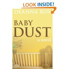 Baby Dust: A Novel about Miscarriage and Stillbirth: Deanna Roy. This is a moving book that tells the stories of five women and how they coped after their loss. Beautifully done.