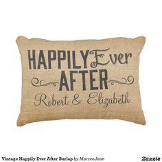 Vintage Happily Ever After Burlap Accent Pillow Soft Pillows, Accent Pillows, Decorative Throw Pillows, Fish Pond Gardens, Wedding Pillows, Vintage Pillows, Happily Ever After, Home Gifts, Custom Homes