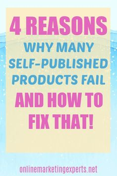 4 Reasons Why Many Self-Published Products Fail and How to Fix That // Online Marketing Experts -- Writing Advice, Writing A Book, Writing Ideas, Fiction Writing, Article Writing, Leadership, Entrepreneur, Importance Of Time Management, Indie