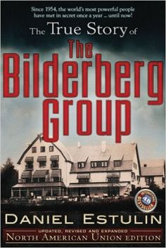 The True Story of the Bilderberg Group: Daniel Estulin: 9780979988622: Amazon.com: Books
