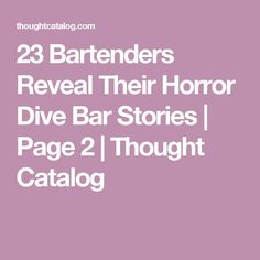 23 Bartenders Reveal Their Horror Dive Bar Stories Bizarre Stories, Scary Stories, Ghost Stories, Horror Stories, Creepy Catalog, Web Story, Strange Events, Dive Bar, Quick Reads