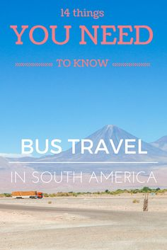 Travelling between countries in South America by bus can be stressful. These tips will make sure the journey to your destination is as smooth as possible. That way you have more time to enjoy each country – be it the beautiful beaches of Brasil or the amazing landscape throughout the continent.