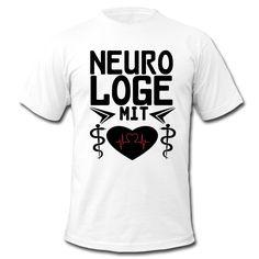 Neurologe mit Herz - medizinisch wertvolle Shirts und Geschenke für Neurologen.