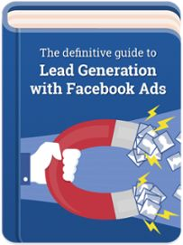 [FREE EBOOK] Successfully Generate Leads to Grow Your Business with Facebook Ads. The A to Z Guide to Lead Generation