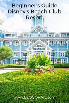 Beginner's Guide - Disney's Beach Club Resort - The Blogorail