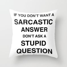 sarcastic quote great interior throw pillow cushion by rue du chat qui peche