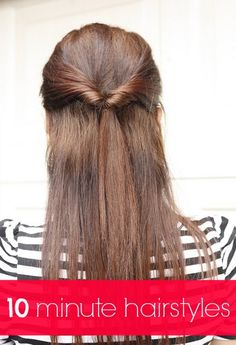 10 minute hairstyles - so easy!