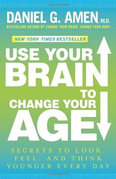 Use Your Brain to Change Your Age: Secrets to Look, Feel, and Think Younger Every Day by Daniel G. Amen M.D.,http://www.amazon.com/dp/0307888932/ref=cm_sw_r_pi_dp_1aXZsb0RQS7C3N77