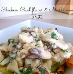 Chicken, Cauliflower & Mushroom Pasta Recipe