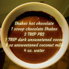 Shakeology hot chocolate. Delicious and nutritious! Good for a cold day!