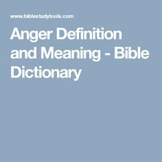 Anger Definition and Meaning - Bible Dictionary