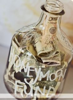 Honeymoon fund jar... For all the loose change at the bottom of my purse, under couch cushions and in my honey's dirty jeans!