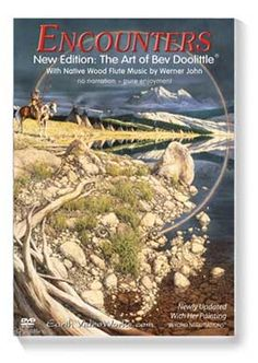 Encounters - The Art of Bev Doolittle®  Very Special - A Collection of The Life's Work Of One of America's Most Beloved Artists including her newest work Beyond Negotiations. Featuring Native Wood Flute music by Werner John. Review the collection off of: http://www.indianvillagemall.com/artdvd.html