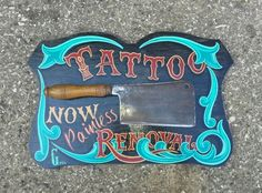 Tattoo removal sign by Gyipsy Rich...
