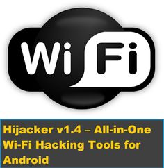 Hijacker v1.4  All-in-One Wi-Fi Hacking Tools for Android