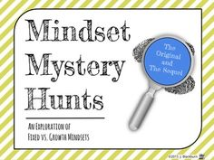 Help your students explore the differences between a fixed and a growth mindset and how those mindsets apply to themselves both academically and personally in Mystery Hunt #1. Then assist your students as they learn ways to strengthen a growth mindset through the study and application of effective effort, grit, disregarded failures, and constructive judgments in Mystery Hunt #2.