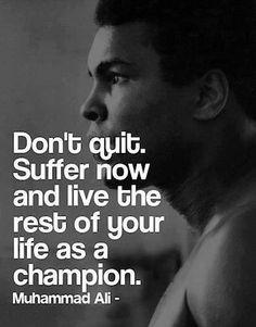 諦めるな。 今を存分に苦しむんだ。 そうすれば、残りの人生は勝者として生きてゆける。