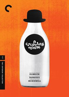 A Clockwork Orange, directed by Stanley Kubrick / speculative Criterion cover by Heath Killen
