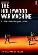 The Hollywood war machine : U.S. militarism and popular culture