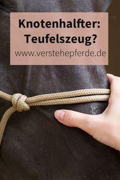 Knotenhalfter: Was es kann und was nicht. Knotenhalfter sind Arbeitshalfter und eignen sich für die Bodenarbeit und für Horsemanship.