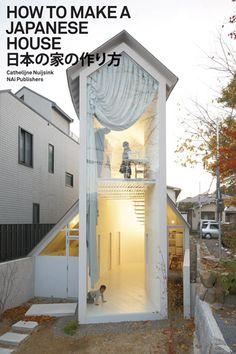 CATHELIJNE NUIJSINK How to Make a Japanese House by Cathelijne Nuijsink Published by NAi Publishers