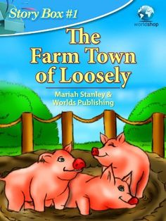 Children's #Book on #Amazon #Kindle - #Story Box #1: The Farm Town of Loosely by Worlds Shop for $0.99 only! Click here to download it now - http://amzn.to/12rFEyV