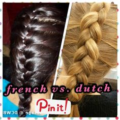 French braid vs. Dutch braid. See the difference?!