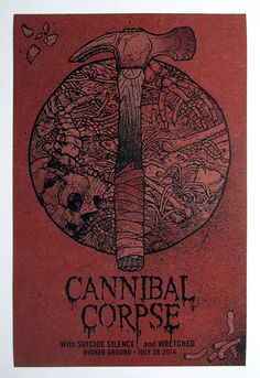 Gig posters, flyers and handbills from around the world! Band Posters, Music Posters, Concert Posters, Cannibal Corpse, Rock Y Metal, Heavy Metal Art, Day Of The Dead Art, Metal Albums, Punk