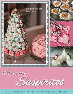 """E-book gratis!!! """"Ideas con Suspiritos"""" - Las delicias del buen vivir Meringue Cookie Recipe, Cookie Recipes, Cake Pops, Meringue Pavlova, Cakes And More, Cookie Decorating, Macarons, Baked Goods, Frosting"""