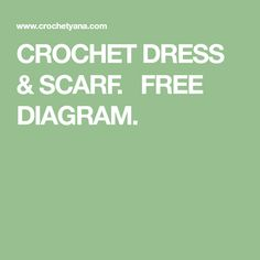 CROCHET DRESS & SCARF.   FREE DIAGRAM.