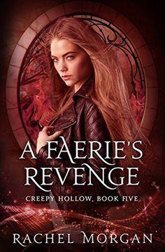 A Faerie's Revenge (Creepy Hollow Book 5), http://www.amazon.com/dp/B014KLV42W/ref=cm_sw_r_pi_awdm_oQLgwb19W6EJR