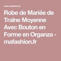 Robe de Mariée de Traîne Moyenne Avec Bouton en Forme en Organza - mafashion.fr