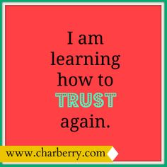 #affirmation: I am learning how to trust again.