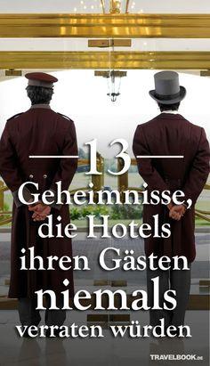13 Dinge, die Hotels ihren Gästen niemals verraten würden
