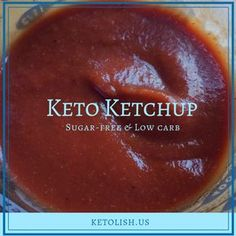 Sugar-free low carb keto Ketchup. I won't add the xanthan gum - it's a known bowel irritant. Keto Foods, 7 Keto, Keto Meal, Keto Diet Plan, Low Carb Keto, Ketogenic Recipes, Low Carb Recipes, Diet Recipes, Cookie Recipes