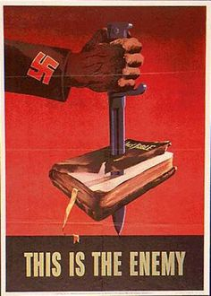 Nazi Propaganda. The Bible is the enemy. They believed that religion was an enemy and problem. This is one reason why the Jewish were imprisoned. They believed it to empower people.