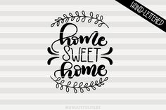 Home sweet home - SVG - PDF - DXF - hand drawn lettered cut file - graphic overlay By HowJoyful Files