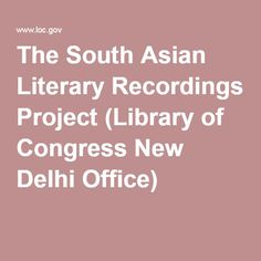 The South Asian Literary Recordings Project (Library of Congress New Delhi Office)
